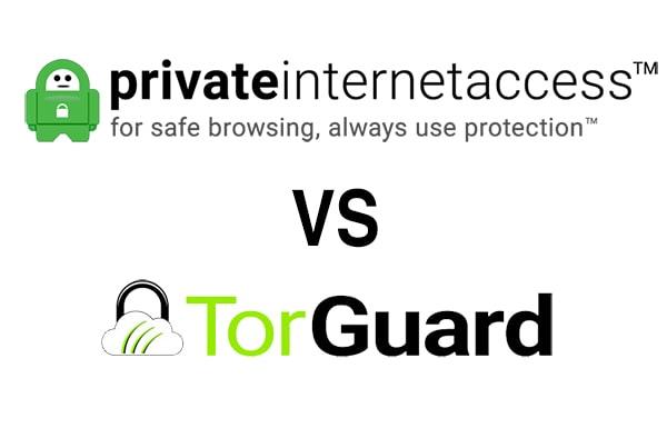 Torguard vs. Private Internet Access